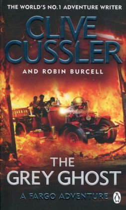 The Grey Ghost Fargo Adventure - Clive Cussler, Robin Burcell