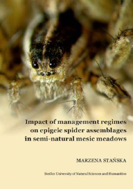 Impact of management regimes on epigeic spider assemblages in semi-natural mesic meadowns - Marzena Stańska
