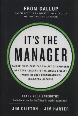 It's the Manager - Jim Clifton, Jim Harter