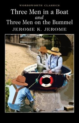 Three Men in a Boat and Three Men on the Bummel - Jerome Jerome K.