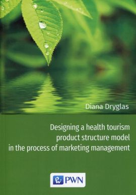 Designing a health tourism product structure model in the process of marketing management - Diana Dryglas
