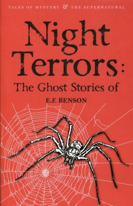 Night Terrors Ghost Stories of - E.F. Benson