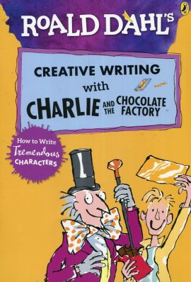 Roald Dahls Creative writing with Charlie and the chocolate factory