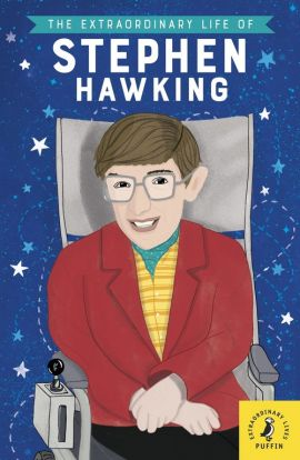 The Extraordinary Life of Stephen Hawking - Kate Scott