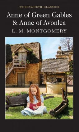 Anne of Green Gables & Anne of Avonlea - L.M. Montgomery