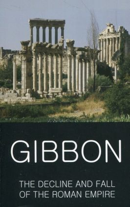 Decline and Fall of the Roman Empire - Edward Gibbon