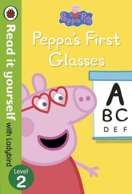 Peppa Pig Peppa's First Glasses Read it yourself with Ladybird Level 2