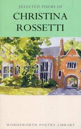 Selected Poems of Christina Rossetti - Katharine McGowran