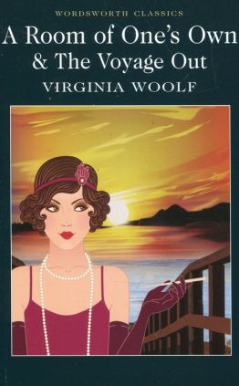 A Room of Ones Own & The Voyage Out - Virginia Woolf