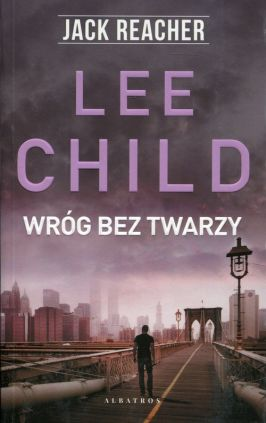 Jack Reacher Wróg bez twarzy - Lee Child