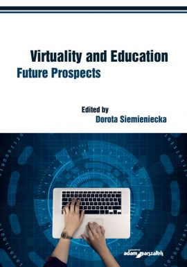 Virtuality and Education Future Prospects - Dorota Siemieniecka
