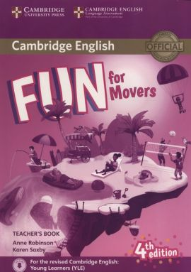 Fun for Movers Teacher's Book + Downloadable Audio - Anne Robinson, Karen Saxby