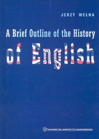 A Brief Outline of the History of English - Jerzy Wełna