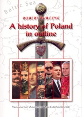 A history of Poland in outline - Robert Bubczyk