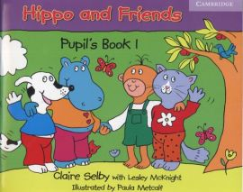 Hippo and friends 1 pupils book - Lesley McKnight, Claire Selby