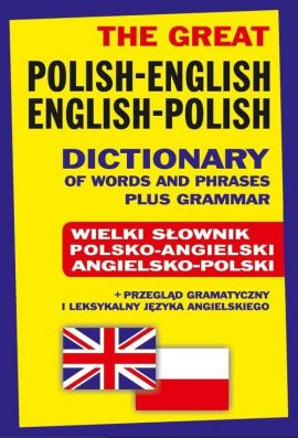 The Great Polish-English English-Polish Dictionary of Words and Phrases plus Grammar - Jacek Gordon