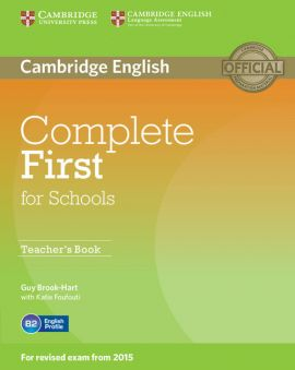 Complete First for Schools Teacher's Book - Guy Brook-Hart, Katie Foufouti