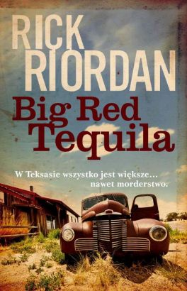 Big Red Tequila - Rick Riordan