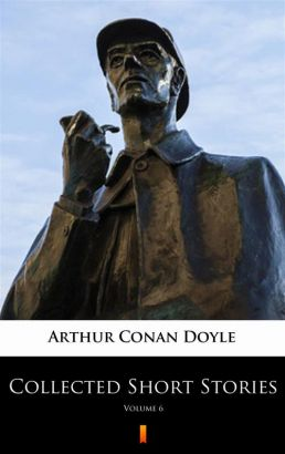 Collected Short Stories. Volume 6 - Arthur Conan Doyle