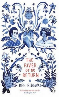 The River of No Return - Bee Ridgway