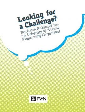Looking for a challenge? The ultimate problem set from the University of Warsaw programming competitions - Krzysztof Diks