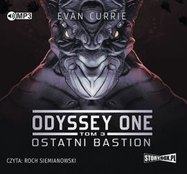 Odyssey One Tom 3 Ostatni bastion - Evan Currie