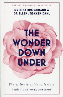 The Wonder Down Under - Nina Brochmann, Stokken Dahl Ellen