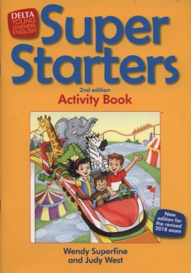 Super Starters Second Edition Workbook - Wendy Superfine, Judy West