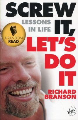Screw It Let's Do It Lessons In Life - Richard Branson