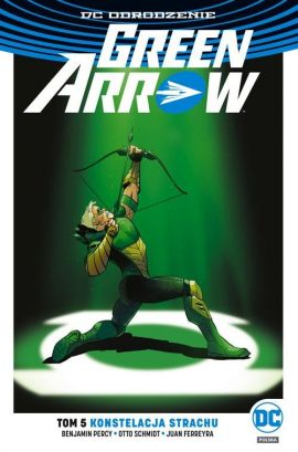 Green Arrow Tom 5 Konstelacja strachu - Benjamin Percy