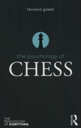 The Psychology of Chess - Fernand Gobet