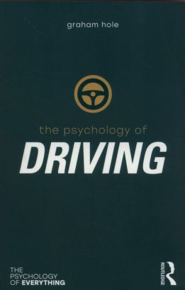 Psychology of Driving - Hole Graham J.