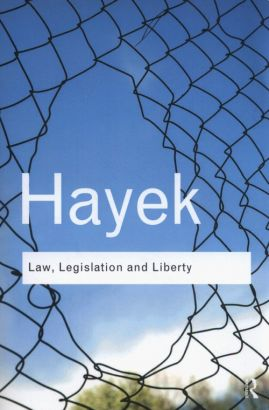 Law, Legislation and Liberty - Hayek F. A.