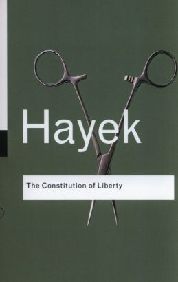 The Constitution of Liberty - F.A. Hayek