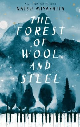 The Forest of Wool and Steel - Natsu Miyashita