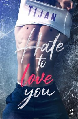 Hate to love you - Tijan Meyer