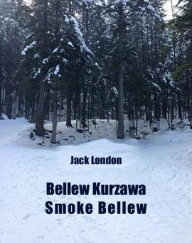 Bellew Kurzawa. Smoke Bellew - Jack London