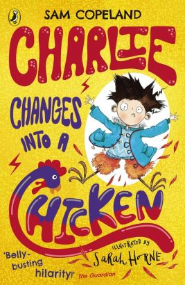 Charlie Changes Into a Chicken - Sam Copeland