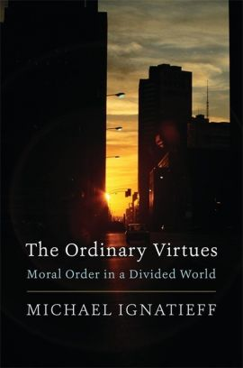 Ordinary Virtues - Michael Ignatieff