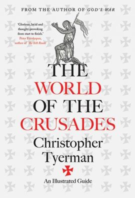 World of the Crusades - Christopher Tyerman