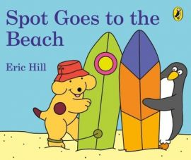 Spot Goes to the Beach - Eric Hill