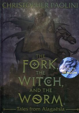 The Fork the Witch and the Worm - Christopher Paolini