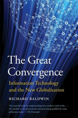 The Great Convergence - Richard Baldwin