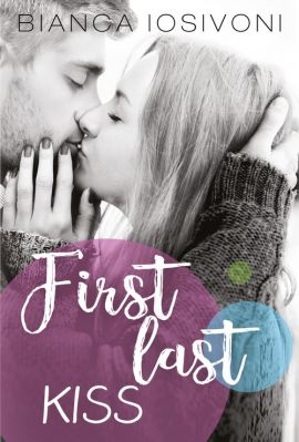 First last kiss - Iosivoni Bianca