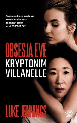 Obsesja Eve. Kryptonim Villanelle - Luke Jennings