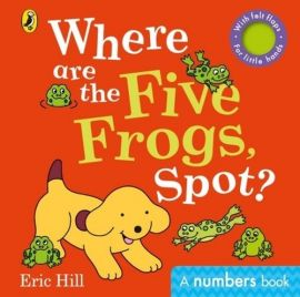 Where are the Five Frogs, Spot? - Eric Hill
