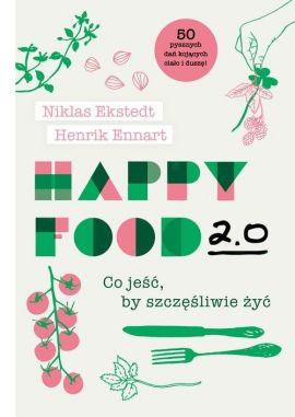 Happy Food 2.0 - Ekstedt Niklas, Ennart Henrik