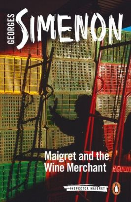 Maigret and the Wine Merchant - Georges Simenon