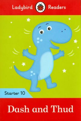 Dash and Thud - Ladybird Readers Starter Level 10