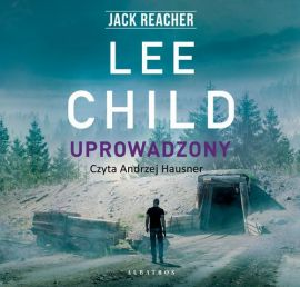 Jack Reacher. Uprowadzony - Lee Child